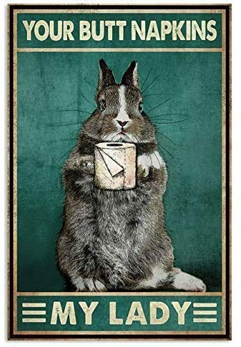 Pozino Rabbit Your Butt Napkins My Lady Retro Metal Sign Cooper Barn Shop Kitchen Cottage Country Outdoor Home Style Farmer Silly Decoration 12X16 inch