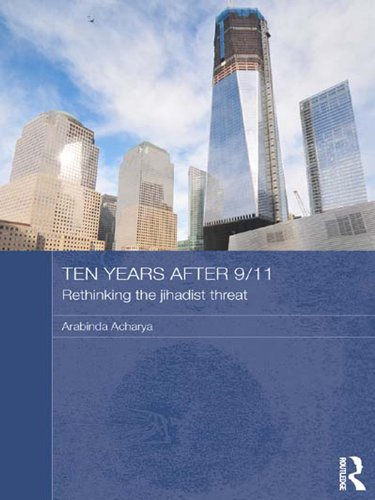 Ten Years After 9/11 - Rethinking the Jihadist Threat (Routledge Security in Asia Pacific Series) (English Edition)