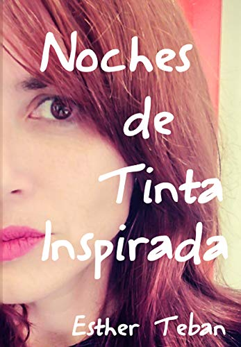 Noches de tinta inspirada eBook: Teban, Esther: Amazon.es: Tienda ...
