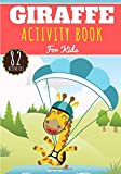 Giraffe Activity Book: For Kids 4-8 Years Old Boy & Girl | Preschool Activity Book 82 Activities To Discover Giraffes, Animals of the African Savannah ... and More | Kindergarten Activity at Home.