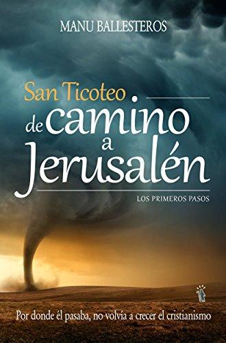 San Ticoteo de camino a Jerusalén: Los primeros pasos