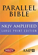 The Amplified Parallel Bible: New King James Version