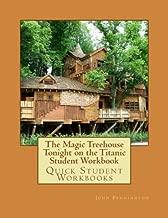 The Magic Treehouse Tonight on the Titanic Student Workbook: Quick Student Workbooks