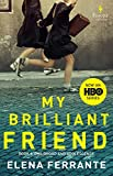 My Brilliant Friend (HBO Tie-in Edition): Book 1: Childhood and Adolescence