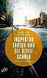 Inspektor Takeda und die stille Schuld: Kriminalroman (Inspektor Takeda ermittelt, Band 5) von Henrik Siebold