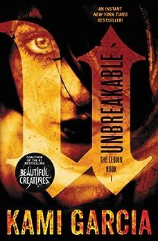 Unbreakable (The Legion Book 1) by [Kami Garcia]