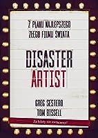 The Disaster Artist. Moje Zycie Na Planie The Room, Najlepszego Zlego Filmu Na Swiecie