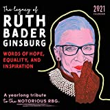 2021 The Legacy of Ruth Bader Ginsburg Wall Calendar: Her Words of Hope, Equality and Inspiration ۥ A yearlong tribute to the notorious RBG (12-Month Monthly Calendar)