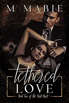 Tethered Love: An Enemies to Lovers Billionaire Romance (The Knot Duet Book 2) by [M. Mabie]
