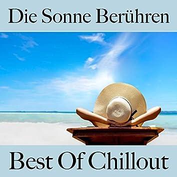 Die Sonne Berühren: Best of Chillout