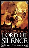 Lord of Silence by Mark Chadbourn (2009-07-28)