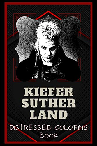 Kiefer Sutherland Distressed Coloring Book: Artistic Adult Coloring Book