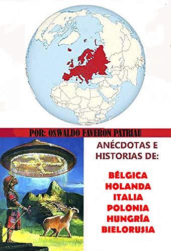 Anécdotas e historias de Bélgica, Italia, Holanda, Hungría, Polonia, Bielorusia (Un Pasado Diferente nº 140)