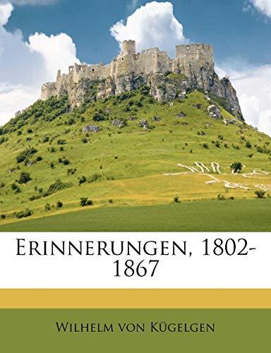 Erinnerungen, 1802-1867
