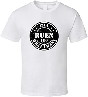 I'm a Ruen I Do What I Want Tee Funny Last Name Family Reunion Group T Shirt