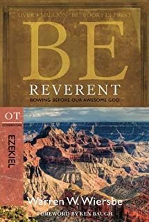 Be Reverent (Ezekiel): Bowing Before Our Awesome God (The BE Series Commentary) [Paperback] [2010] (Author) Warren W. Wiersbe
