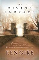 The Divine Embrace by Ken Gire(2004-03-01)