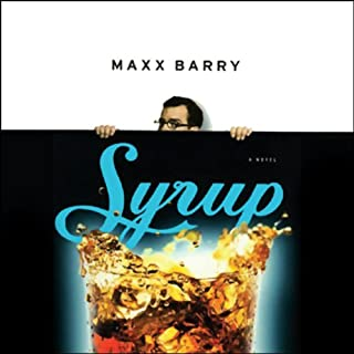 Syrup                   By:                                                                                                                                 Maxx Barry                               Narrated by:                                                                                                                                 Scott Brick                      Length: 10 hrs and 36 mins     242 ratings     Overall 3.7