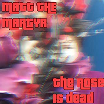 The Rose Is Dead