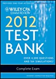 Wiley CPA Exam Review Test Bank 2012: Complete Exam