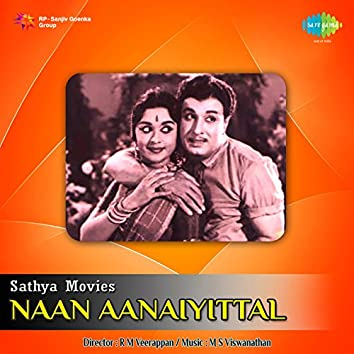 Naan Aanaiyittal (Original Motion Picture Soundtrack)