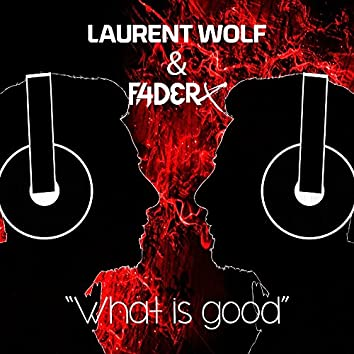 What Is Good (Short Mix)