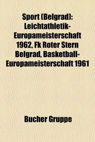 Sport (Belgrad): Leichtathletik-Europameisterschaft 1962, FK Roter Stern Belgrad, Basketball-Europameisterschaft 1961