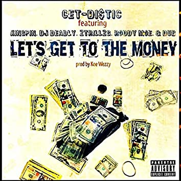 Let's Get to the Money (feat. Kingpin, DJ Deadly, 2trill2g, Roddy Moe & Dub)
