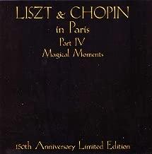 Liszt & Chopin in Paris, Part IV: Magical Moments