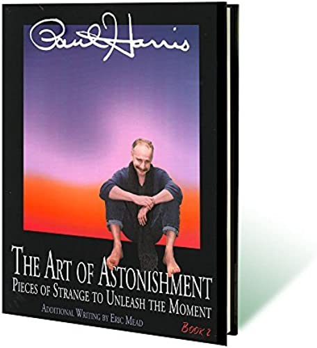 Art of Astonishment Volume 2 by Paul Harris - Book by Murphy's Magic