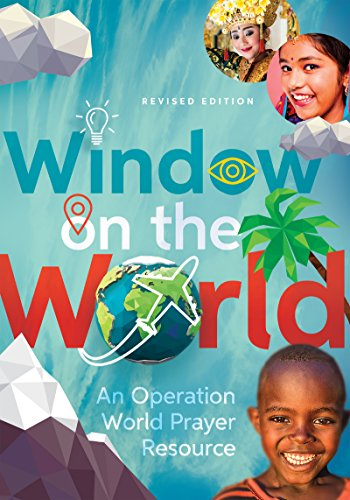 Window on the World: An Operation World Prayer Resource (Operation World Resources)