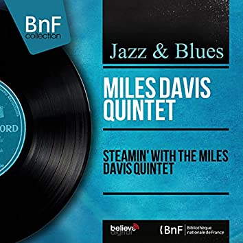 Steamin' With the Miles Davis Quintet (Remastered, Mono Version)