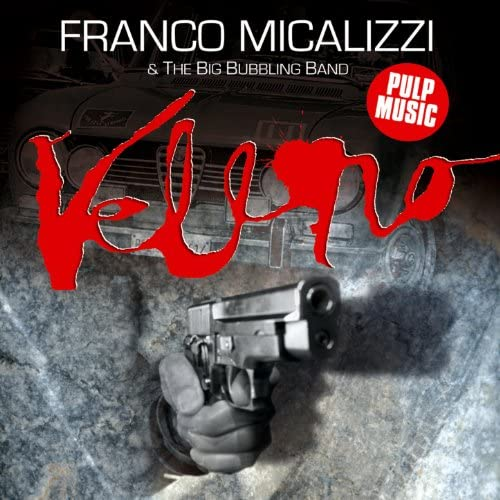 Franco Micalizzi feat. The Big Bubbling Band