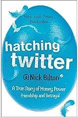 [Hatching Twitter] [By: Nick Bilton] [July, 2014] Paperback