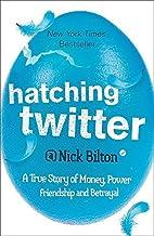 Hatching Twitter by Nick Bilton (10-Jul-2014) Paperback