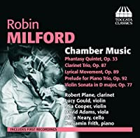 Milford: Chamber Music [Robert Plane, Lucy Gould, Mia Cooper, David Adams] [Toccata Classics: TOCC 0244] by Robert Plane