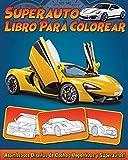 Superauto: Libro para colorear Para Niños con Asombrosos Diseños de Coches Deportivos y Superautos!
