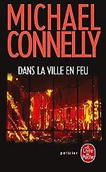 Dans la ville en feu de Michael Connelly