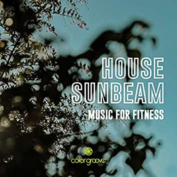 House Sunbeam (Music For Fitness)