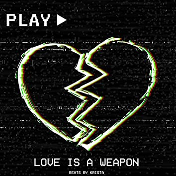 Love Is a Weapon