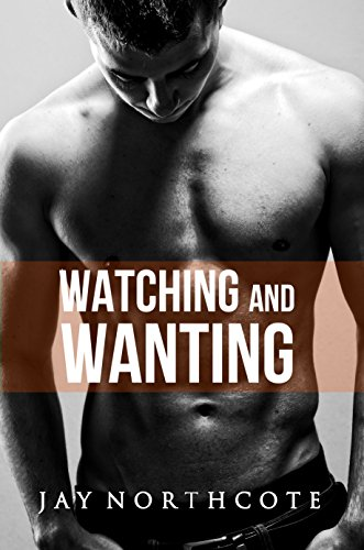 Watching and Wanting (Housemates Book 4)