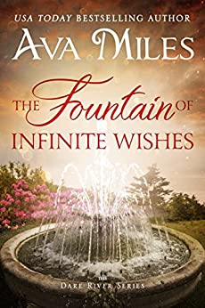 The Fountain of Infinite Wishes (Dare River Book 5) by [Ava Miles]