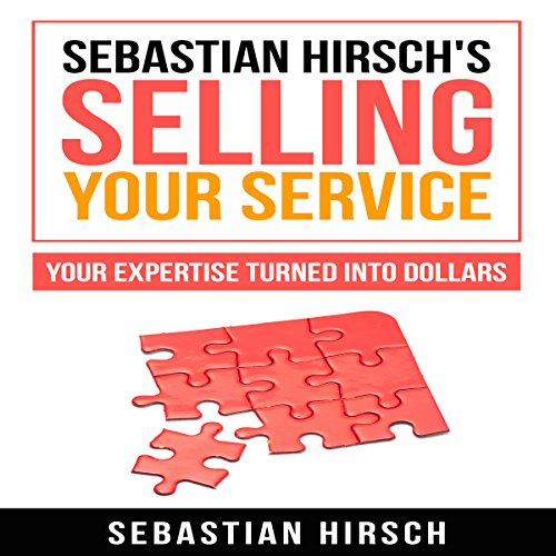 Sebastian Hirsch's Selling Your Service audiobook cover art