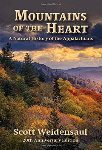 Download Mountains of the Heart: A Natural History of the Appalachians 1938486889
