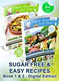 Sugar Free & Easy Candida Diet Recipes (Book 1 & 2): 20 Minute Meals to Heal Bloating & Yeast Infections (and to Lose Weight & Have More Energy!) --  BONUS: ... (Candida Diet Self Guided Healing Series)
