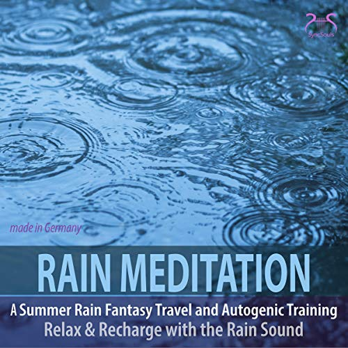 Rain Meditation - A Summer Rain Fantasy Travel and Autogenic Training audiobook cover art