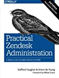 Practical Zendesk Administration: A World-Class Customer Service Platform