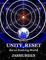 Unity Reset: for an Evolving World