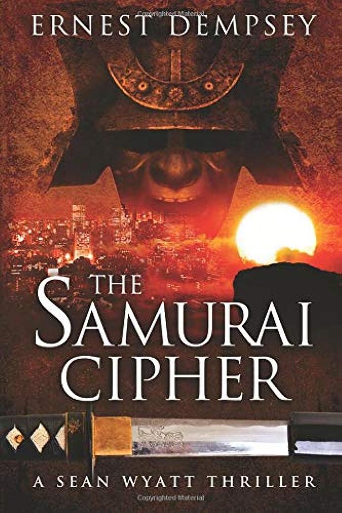 農業の古代まもなくThe Samurai Cipher: A Sean Wyatt Thriller (Sean Wyatt Thrillers)
