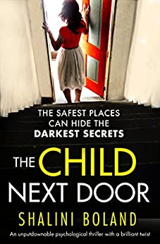 The Child Next Door: An unputdownable psychological thriller with a brilliant twist by [Shalini Boland]